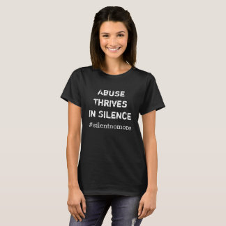 Abuse Thrives In Silence T-Shirt