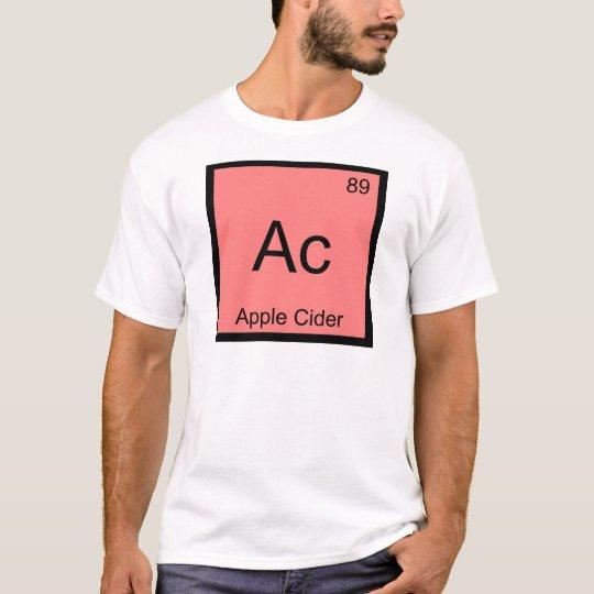 Ac - Apple Cider Chemistry Element Symbol T-Shirt