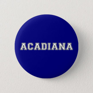 Acadiana 6 Cm Round Badge