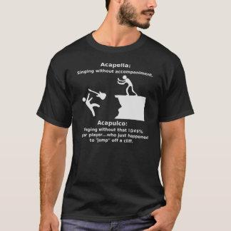 Acapella, Acapulco (Dark) T-Shirt