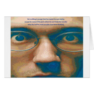 Accept the creation of your own reality. greeting card