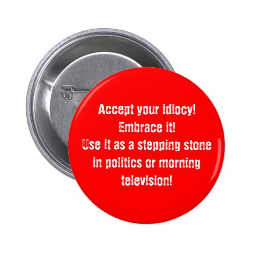 """Accept your idiocy"" Button"