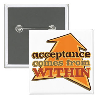 Acceptance Comes from Within 15 Cm Square Badge