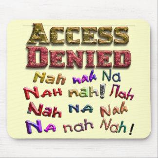 Access Denied, Nah na nah na (1) Mouse Pad