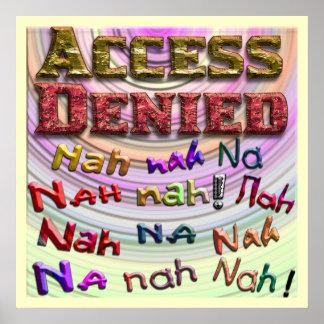 Access Denied Nah na nah na 2 Print