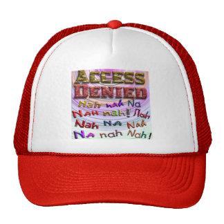 Access Denied, Nah na nah na (2) Trucker Hats