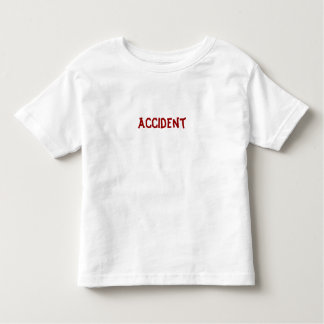 Accident Toddler T-Shirt
