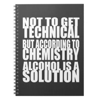 According to Chemistry, Alcohol is a Solution Spiral Notebook
