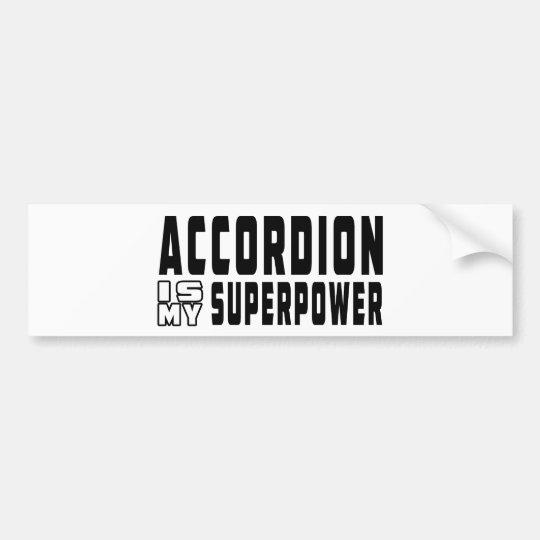 Accordion Is My Superpower Bumper Sticker