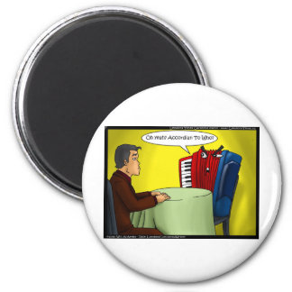 Accordion To Who Funny Gifts Tees & Cards Magnets