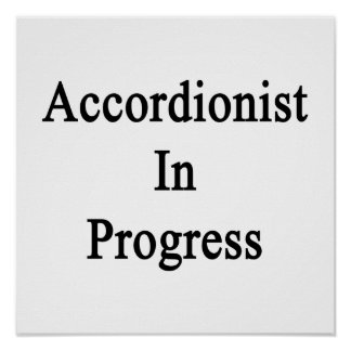 Accordionist In Progress Posters