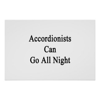Accordionists Can Go All Night Posters