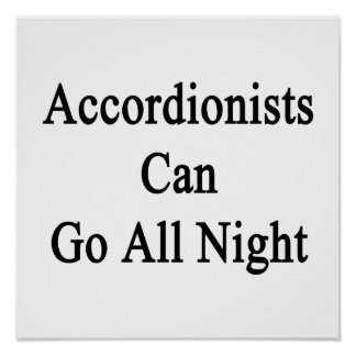 Accordionists Can Go All Night Print