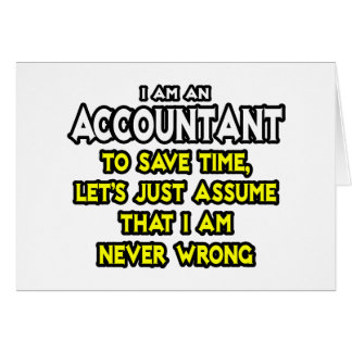 Accountant Assume I Am Never Wrong Greeting Cards