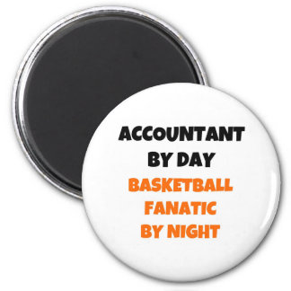 Accountant by Day Basketball Fanatic by Night Magnet