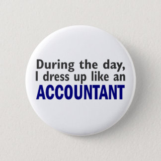 ACCOUNTANT During The Day 6 Cm Round Badge