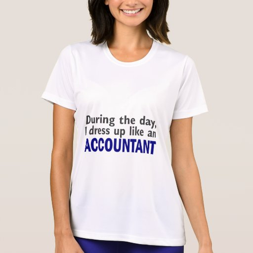 ACCOUNTANT During The Day Tee Shirt