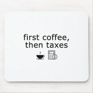 Accountant Mousepad - First Coffee, Then Taxes