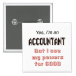 Accountant Powers Funny Office Humour Saying Button