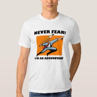Accountant Shirt: Never Fear! I'm An Accountant! T Shirt