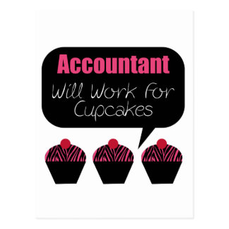 Accountant, Will Work For Cupcakes Postcard