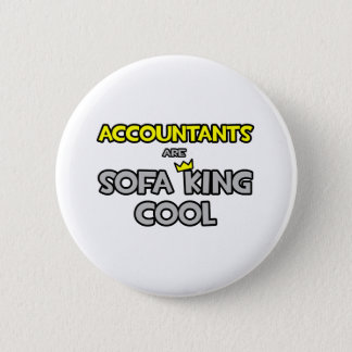 Accountants Are Sofa King Cool 6 Cm Round Badge