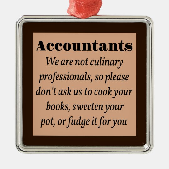 Accountants, Cook the Books Silver-Colored Square Decoration
