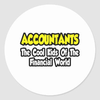 Accountants...Cool Kids of Financial World Round Sticker