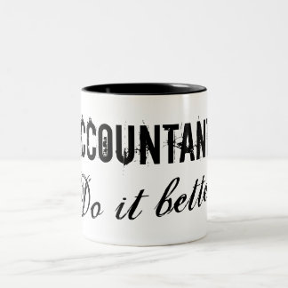Accountants do it better - Office humor gift idea Two-Tone Coffee Mug