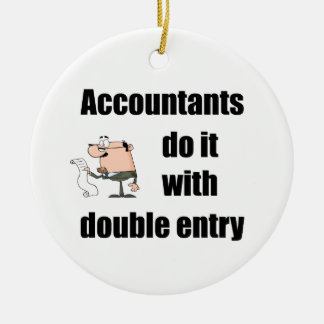 accountants do it with double entry christmas ornament