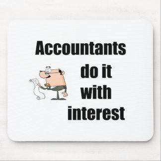 Accountants do it with interest mouse pad