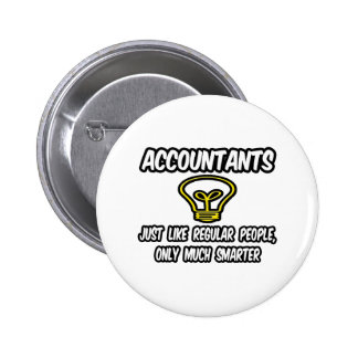 Accountants...Like Regular People, Only Smarter 6 Cm Round Badge