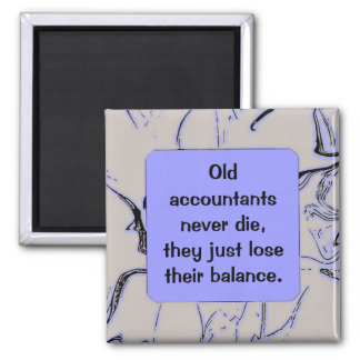 accountants never die humor magnet