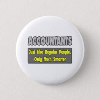 Accountants...Smarter 6 Cm Round Badge