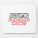 Accounting...Cool Kids Mouse Mat