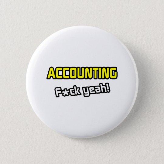 Accounting ... F-ck Yeah! 6 Cm Round Badge