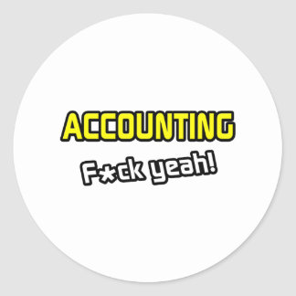 Accounting ... F-ck Yeah! Classic Round Sticker