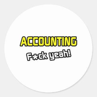 Accounting ... F-ck Yeah! Round Sticker