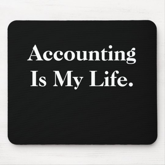Accounting Is My Life. Mouse Mat