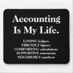 Accounting Is My Life. Mouse Mats