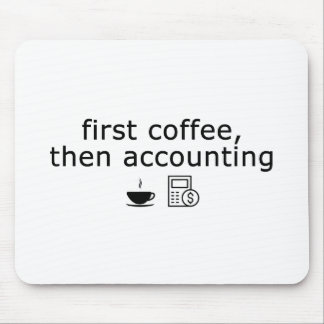 Accounting Mousepad, First Coffee, then Accounting Mouse Mat