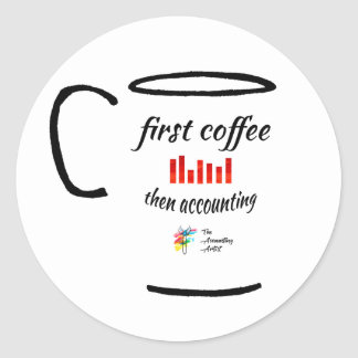 Accounting Sticker - First Coffee, Then Accounting