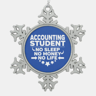 Accounting Student No Life or Money Snowflake Pewter Christmas Ornament