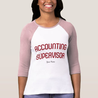 """Accounting Supervisor"" T-Shirt"
