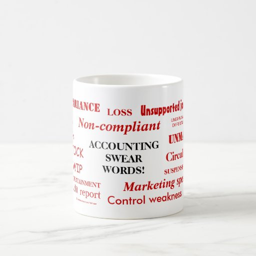 Accounting Swear Words! Annoying Mug