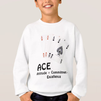 ACE Attitude + Commitment = Excellence Sweatshirt