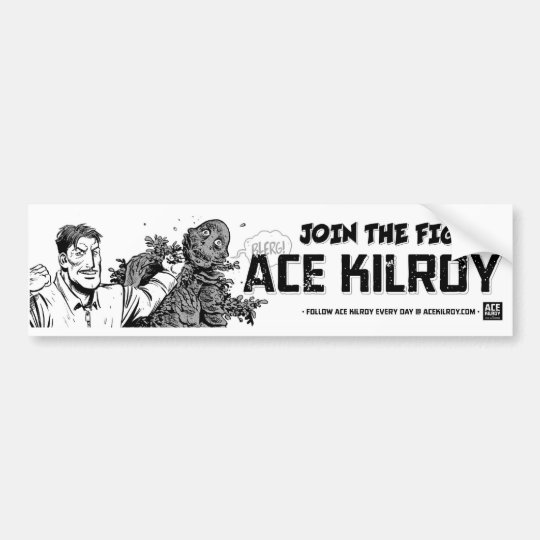 "Ace Kilroy ""Join The Fight!"" Bumper Sticker"