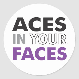 Aces In Your Faces Sticker
