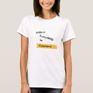 Achieve with Craziness T-Shirt