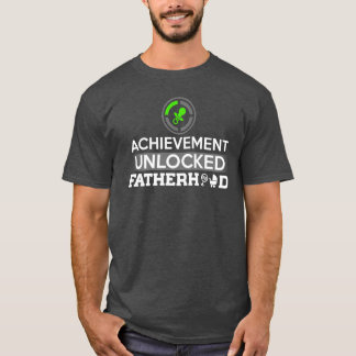 Achievement Unlocked Fatherhood T-Shirt